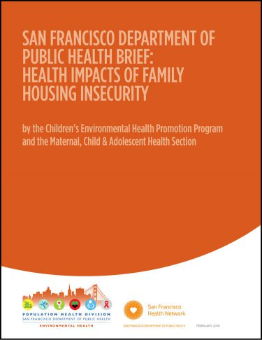 San Francisco Department of Public Health Brief: Health Impacts of Family Housing Insecurity
